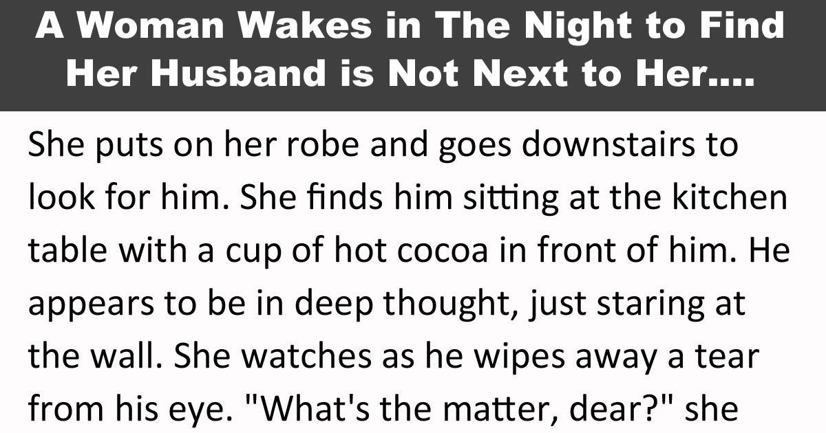 A Woman Wakes in The Night to Find Her Husband is Not Next to Her