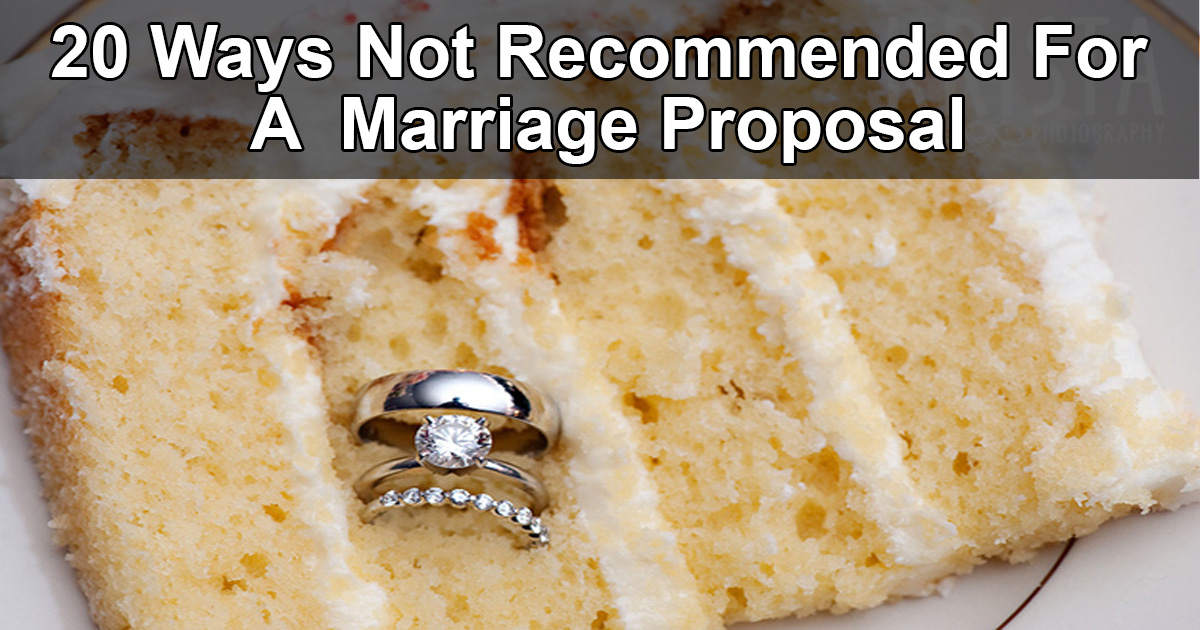 20 Ways Not Recommended for a Marriage Proposal