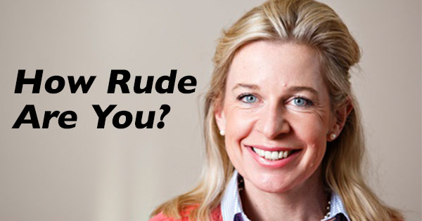 PERSONALITY TEST: How Rude Are You?