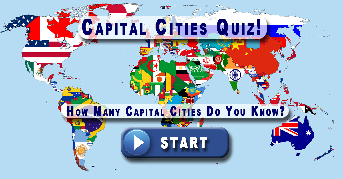 TEST: Can You Name The 50 Most Important Capital Cities In The World?