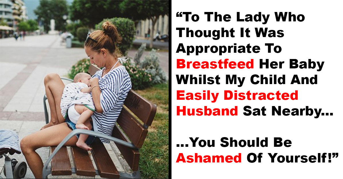 Woman Asks Breastfeeding Mom To Leave Park Because It Distracts Her Husband